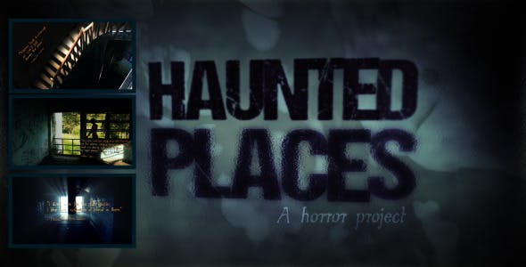 Haunted Places: A Horror Project by ManManStudio | VideoHive