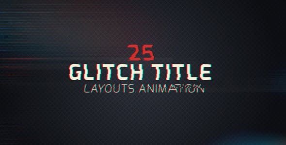 25 Glitch Title Animation Pack by RISEFX | VideoHive